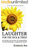 Laughter for the Sick and Tired (Sick & Tired Series)