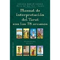 Manual de interpretación del tarot con los 78 arcanos / Tarot Interpretation Manual with 78: 28 Lecturas Distintas, Interpretadas Paso a Paso
