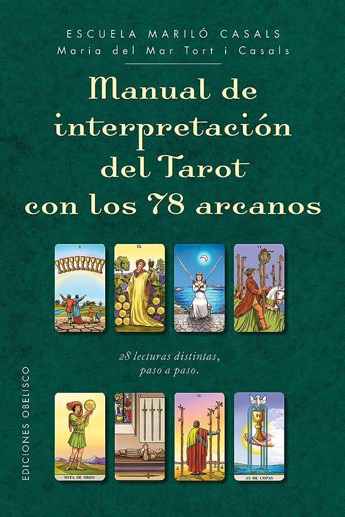 Manual de interpretación del tarot con lo 78 arcanos