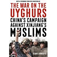 The War on the Uyghurs: China's campaign against Xinjiang's Muslims