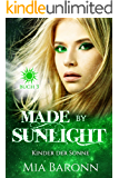 MADE BY SUNLIGHT: Kinder der Sonne (Sunlight-Trilogie 3)