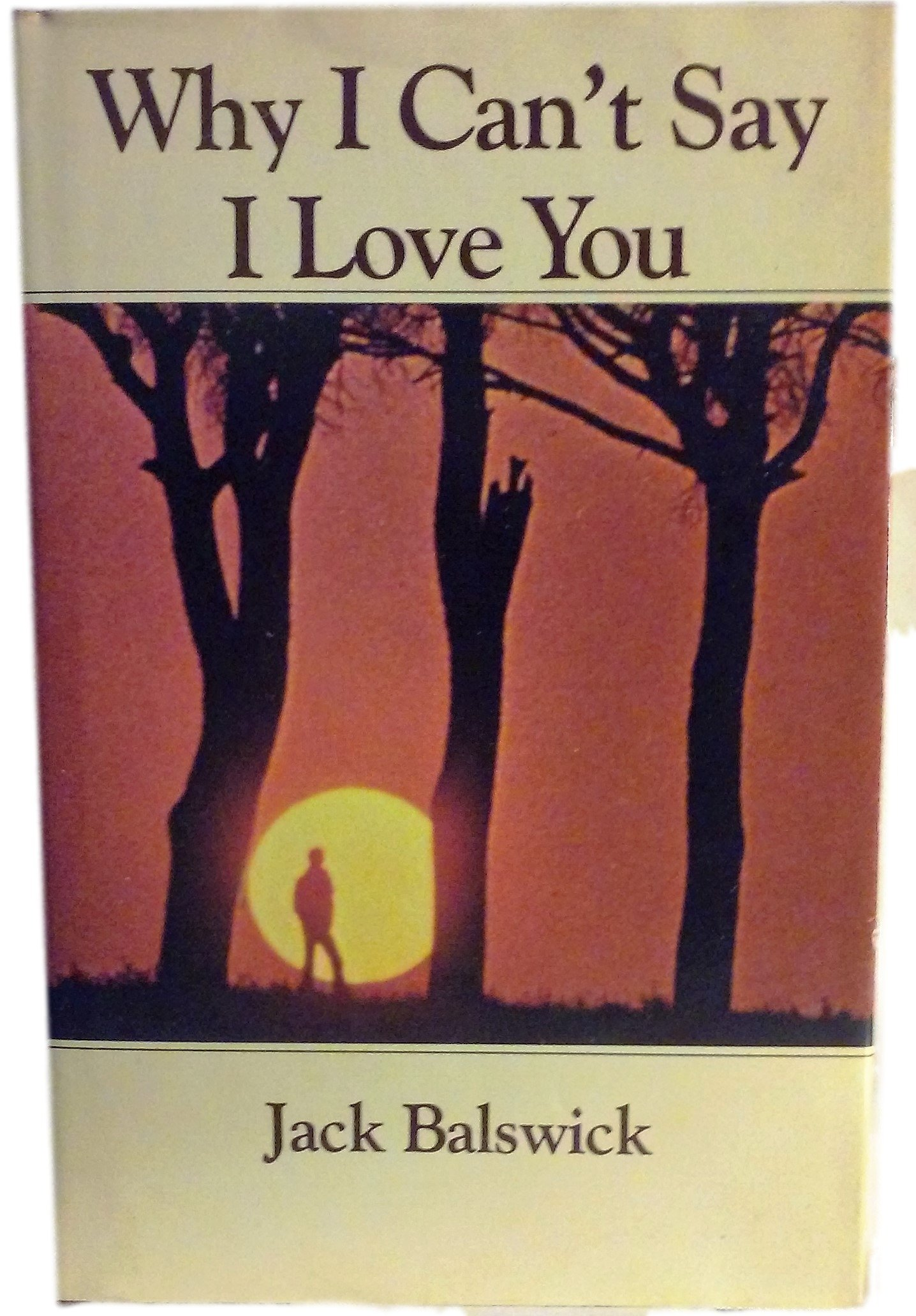 Why i cant say i love you jack o balswick 9780849900792 amazon why i cant say i love you jack o balswick 9780849900792 amazon books fandeluxe