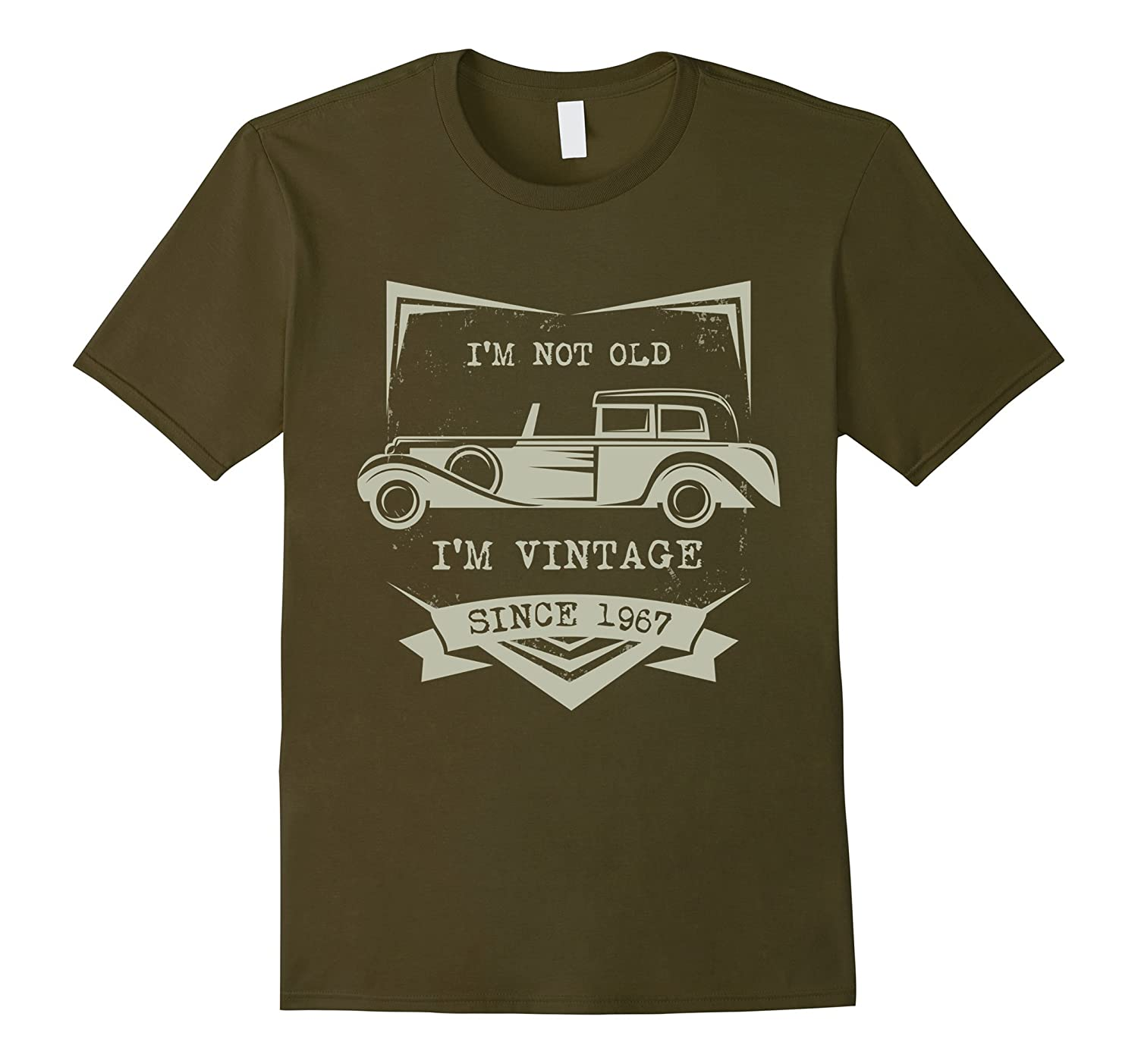 fcac4ad44 im not old im just vintage 1967 Funny 50th Birthday Tshirt-PL ...