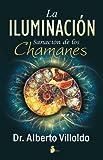 La iluminación / Illumination: Sanacion De Los Chamanes