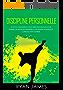 Discipline personnelle : 32 petits changements pour créer une habitude de vie durable de Discipline personnelle, de grande attention, et la productivité ... Livre en Français) (French Edition)