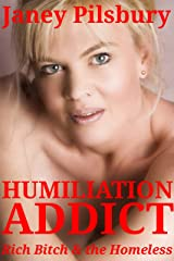 HUMILIATION ADDICT: Rich Bitch & the Homeless Kindle Edition