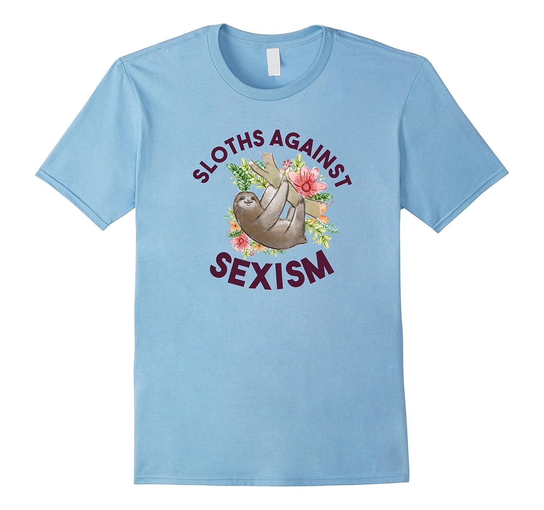 Sloths Against Sexism Funny Feminist T-Shirt for Women Men-FL