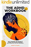 The ADHD Workbook: Skills, Techniques, and Exercises to Manage Time, Emotions, Depressions and Hyperactivity with CBT…