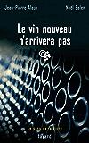 Le vin nouveau n'arrivera pas : Le sang de la vigne, tome 11 (Policier)