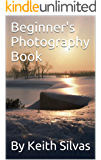 Beginner's Photography Book: An introduction to digital photography and related terminology.