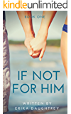 If Not For Him (If Not... Book 1)