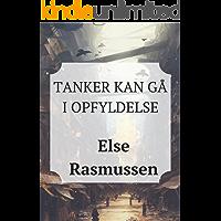 Tanker Kan Gå I Opfyldelse (Danish Edition)