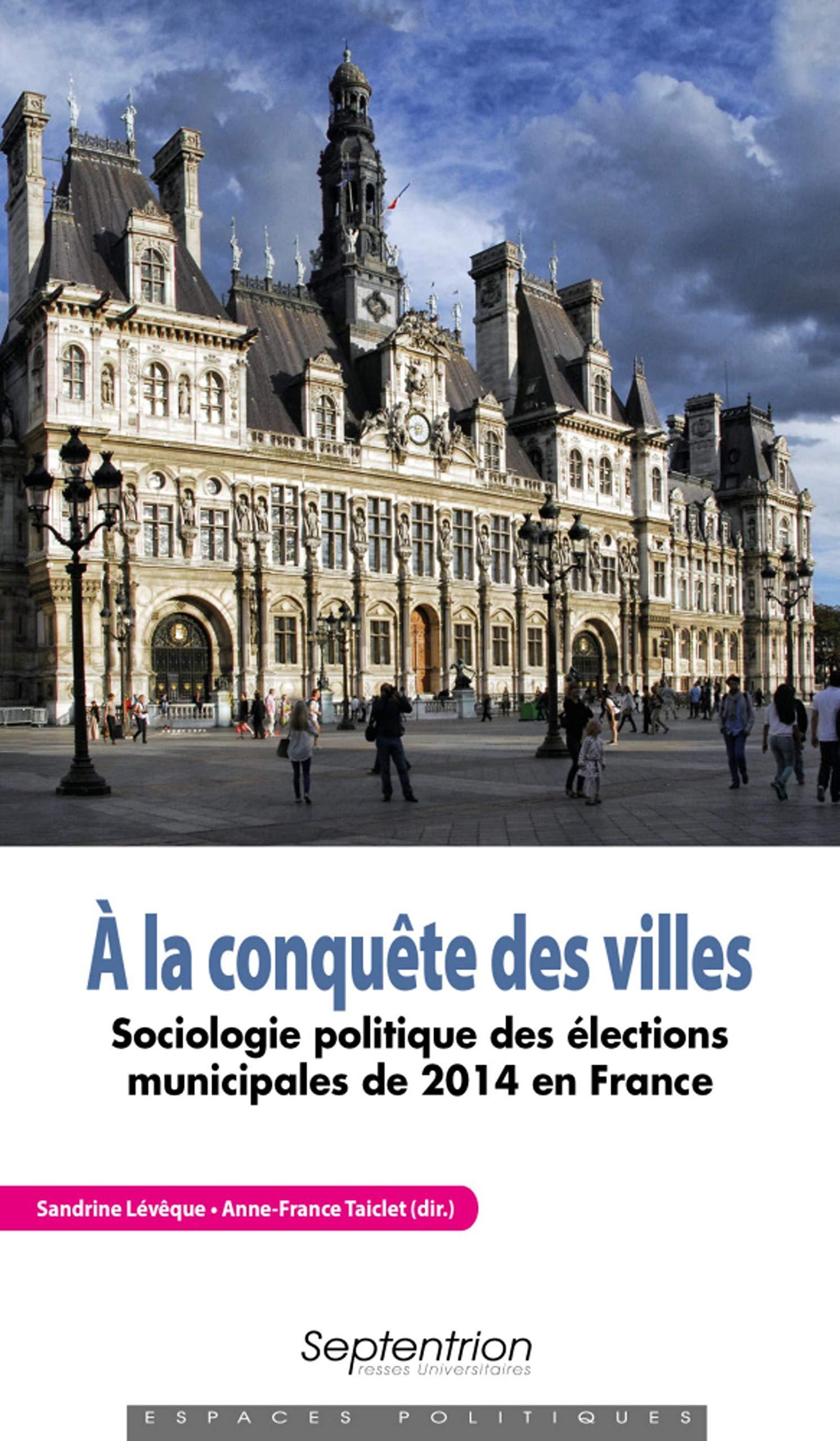 A La Conquete Des Villes Sociologie Politique Des Elections