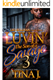 Luvin' the Son of a Savage 3