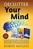 Declutter Your Mind: This Book Includes : Relaxation and Stress Reduction for Beginners + Chakras Healing Meditation + Reiki Healing for Beginners (English Edition)