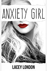 Anxiety Girl: The captivating original series that will have you hooked... (Anxiety Girl - Book 1) Kindle Edition