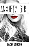 Anxiety Girl: The addictive and compelling drama series that will have you hooked (Anxiety Girl - Book 1)