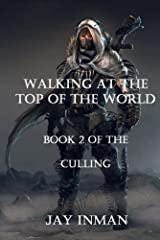 Walking at the Top of the World: Book 2 of the Culling (Black Gladius) Kindle Edition