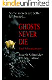 Ghosts Never Die: A Paul Trifthauser spy novel (Joseph Schneider Traitor-Patriot Book 1)