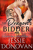 The Dragon's Bidder (Tahoe Dragon Mates Book 3)