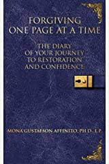 Forgiving One Page At A Time: The Diary of Your Journey to Restoration and Confidence Diary