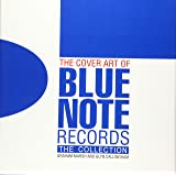 The Cover Art of Blue Note Records: The Collection. Autorisierte englische Sonderausgabe. With a foreword by Graham Marsh and Glyn Callingham.