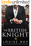The British Knight (The Royals Book 3)