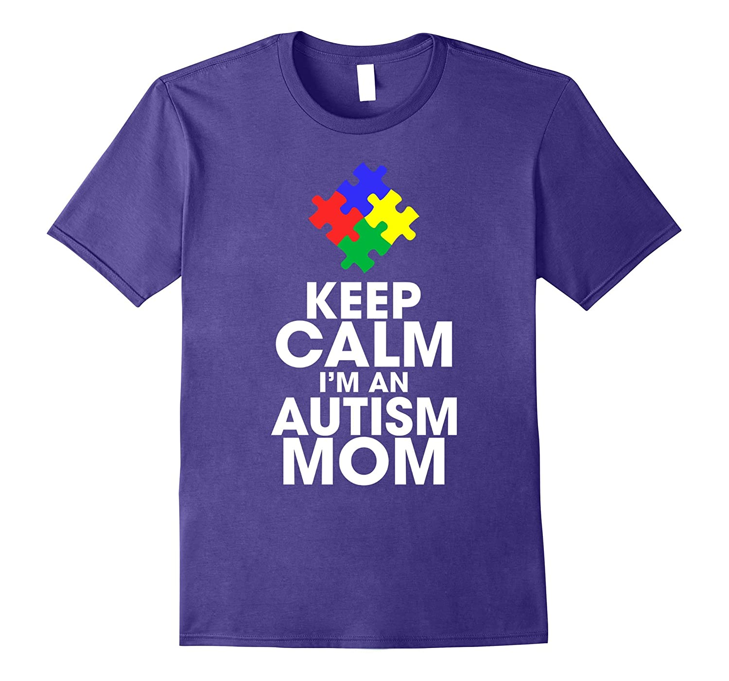 Mothers Day Gifts Keep Calm Im An Autism Mom T-Shirt-Vaci