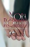 Mundos opuestos (Nora Roberts)