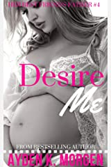 Desire Me (Her Best Friend's Father Book 4) Kindle Edition