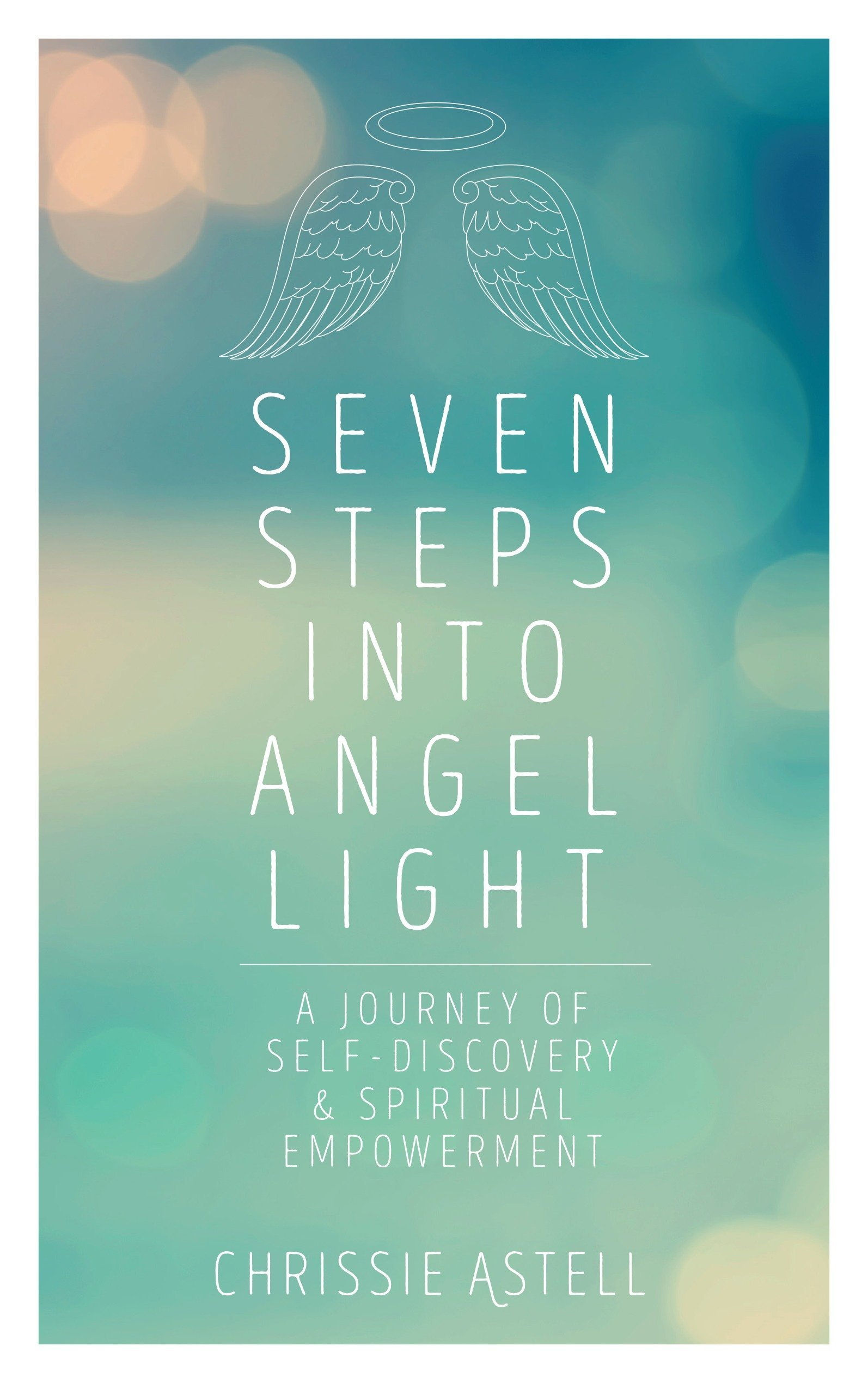 Download Seven Steps into Angel Light: A Journey of Self-Discovery and Spiritual Empowerment PDF