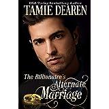 The Billionaire's Alternate Marriage (The Limitless Clean Billionaire Romance Series Book 4)