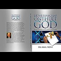 De wetenschap onthult God: De achtergrond van de grote controverse