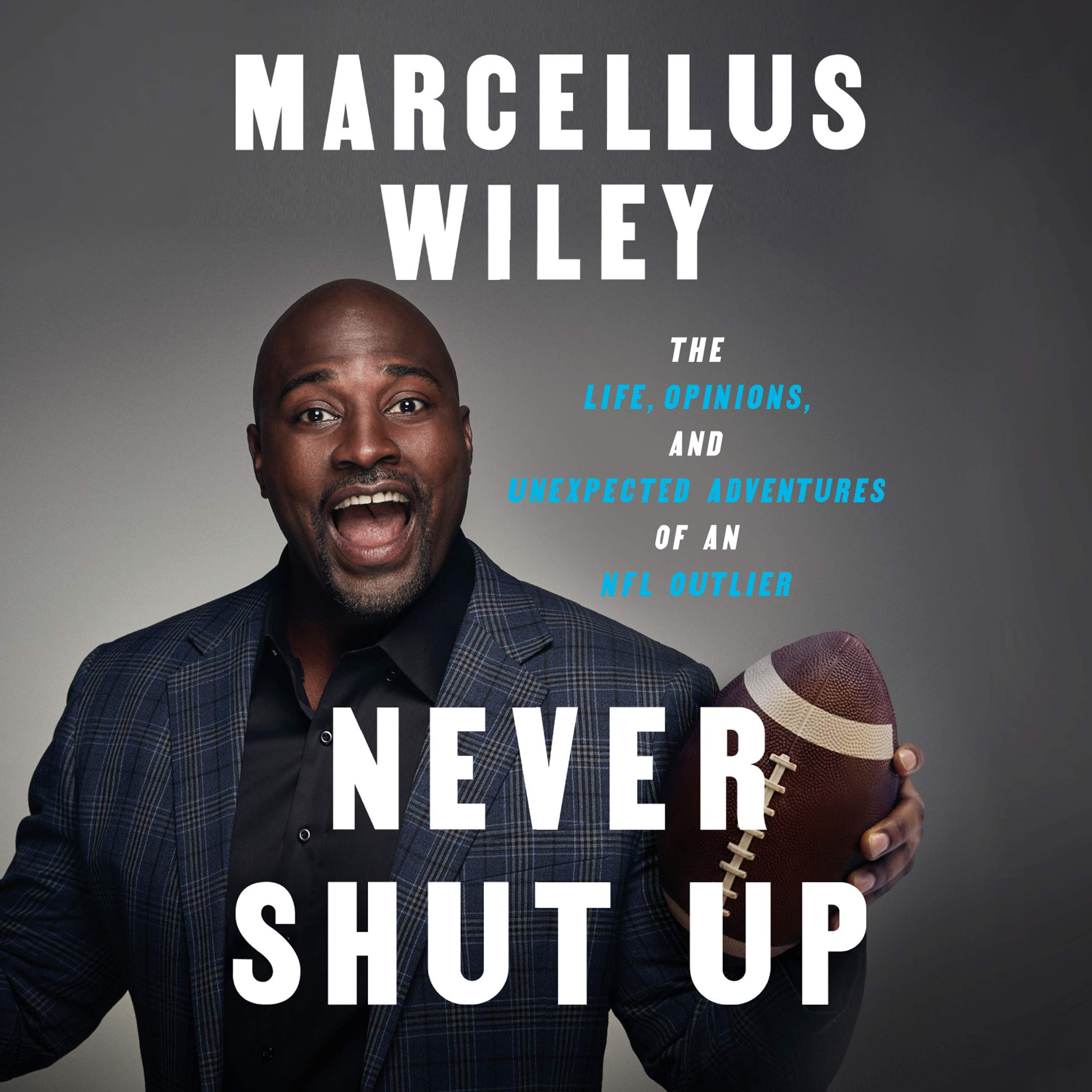 Never Shut Up: The Life, Opinions, and Unexpected Adventures of an NFL Outlier