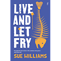 Live and Let Fry: A Rusty Bore Mystery (The Rusty Bore Mysteries Book 3)