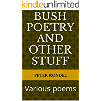 Bush poetry and other stuff: Various poems