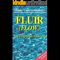 FLUIR:Una psicología de la felicidad