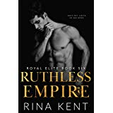 Ruthless Empire: A Dark Enemies to Lovers Romance (Royal Elite Book 6)