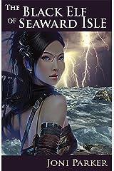 The Black Elf of Seaward Isle: Book One (The Seaward Isle Saga) Kindle Edition