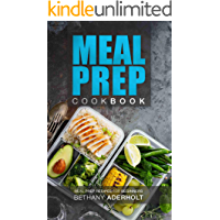 Meal Prep Cookbook: Meal Prep Recipes for Beginners