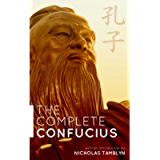 The Complete Confucius: The Analects, The Doctrine Of The Mean, and The Great Learning with an Introduction by Nicholas…