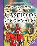Los castillos medievales (Viaja A La Época De...)