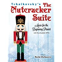 Tchaikovsky's The Nutcracker Suite: Music for the Beginning Pianist