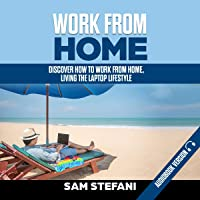 Work from Home: Discover How to Work from Home, Living the Laptop Lifestyle