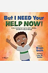 But I Need Your Help Now! (Stepping Up Social Skills Book 1) Kindle Edition