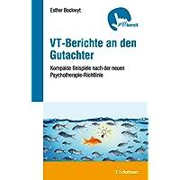 VT-Berichte an den Gutachter: Kompakte Beispiele nach der neuen Psychotherapie-Richtlinie