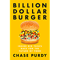 Billion Dollar Burger: Inside Big Tech's Race for the Future of Food (English Edition)