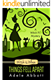 Witch Is When Things Fell Apart (A Witch P.I. Mystery Book 4) (English Edition)