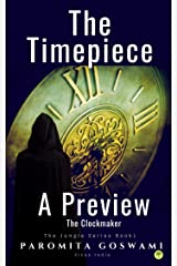 The Timepiece (An exclusive preview of The Clockmaker): Indian Paranormal Supernatural Thriller (Jungle Series Book 1) Kindle Edition