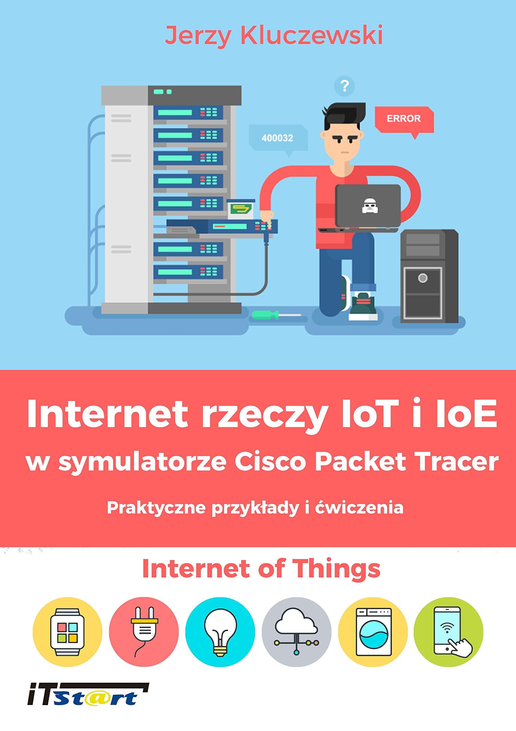 Internet rzeczy IoT i IoE w symulatorze Cisco Packet Tracer: Jerzy
